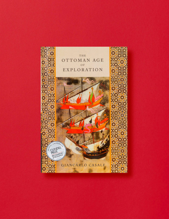 The Ottoman Age of Exploration - Giancarlo Casale