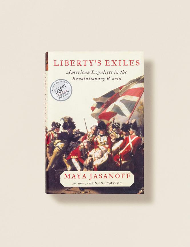 Liberty's Exiles - Maya Jasanoff