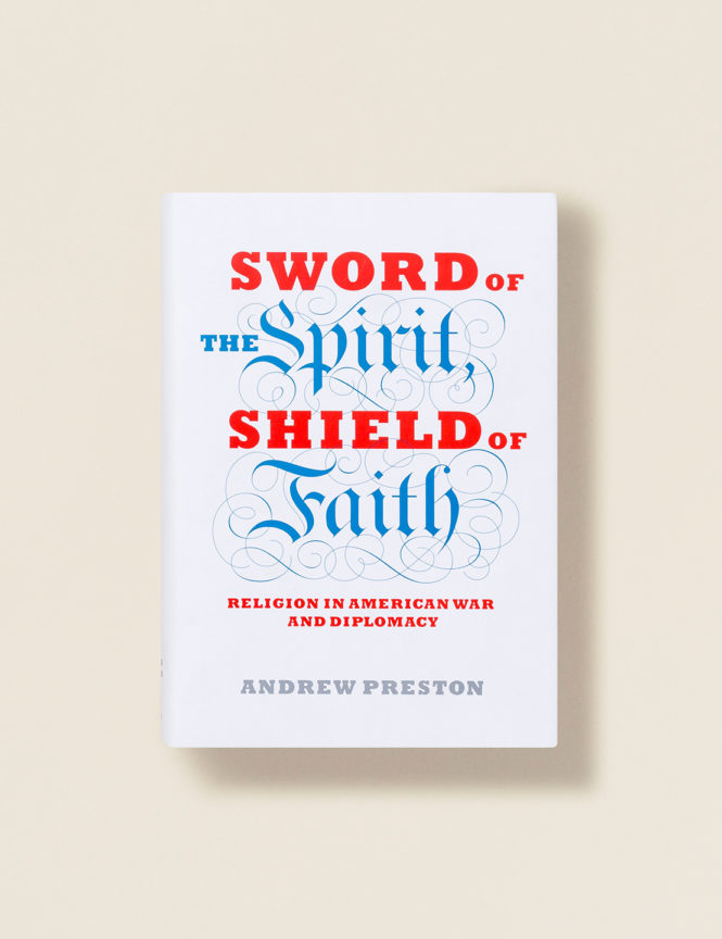 Sword of the Spirit, Shield of Faith - Andrew Preston
