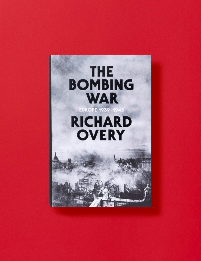 The Bombing War: Europe, 1939-1945 - Richard Overy