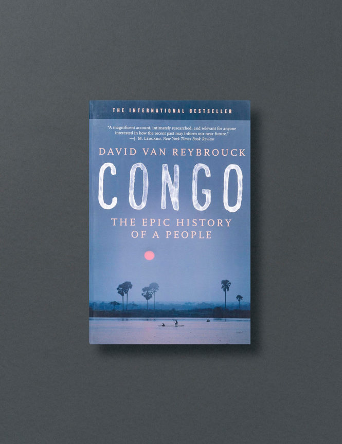 Congo: The Epic History Of A People - David Van Reybrouck