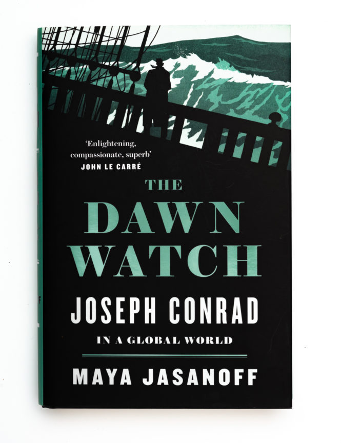 The Dawn Watch: Joseph Conrad in a Global World - Maya Jasanoff