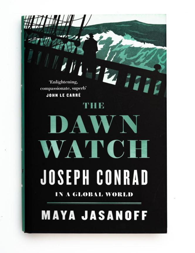 The Dawn Watch: Joseph Conrad in a Global World - Maya Jasanoff