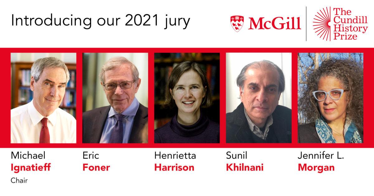 Eric Foner, Henrietta Harrison, Sunil Khilnani, and Jennifer L. Morgan join Michael Ignatieff to judge 2021 Cundill History Prize